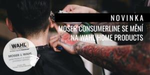 Novinky ve světe strojků na vlasy-Moser Consumerline se mění na WAHL Home Products