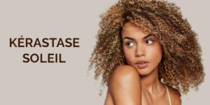 KÉRASTASE SOLEIL: Jak pečovat o vlasy během léta?